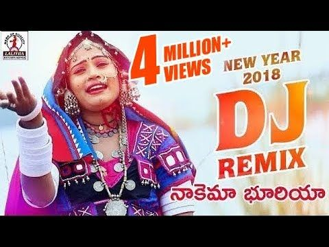 New Year 2018 Dj Remix Nakema Bhuriya Banjara Song Lalitha Audios And Videos Youtube Dj Songs Dj Remix Dj Remix Songs