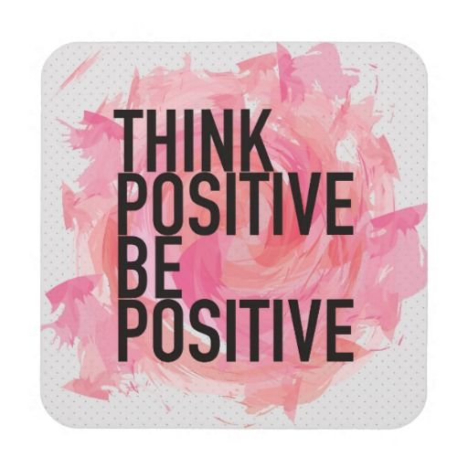 Think Positive Be Positive quote coasters