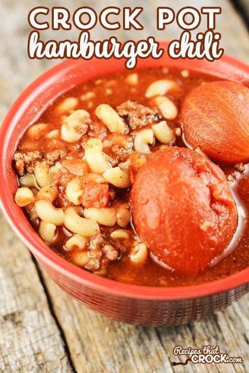 Crock Pot Hamburger Chili Our Favorite Ground Beef Chili Recipe Using White Chili Beans Whole Tom Chili Recipe Crockpot Hamburger In Crockpot Hamburger Chili