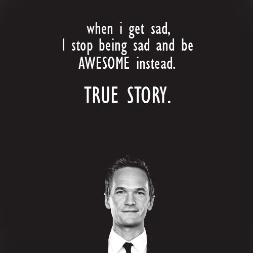 Ditto!: Being Sad, Barney Stinson, Neil Patrick Harris, My Life, Laying Wait, Be Awesome, True Stories