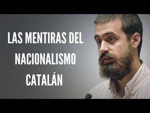 Las mentiras del nacionalismo catalán YouTube