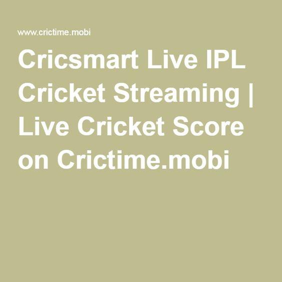 Cricsmart Live IPL Cricket Streaming | Live Cricket Score on Crictime.mobi