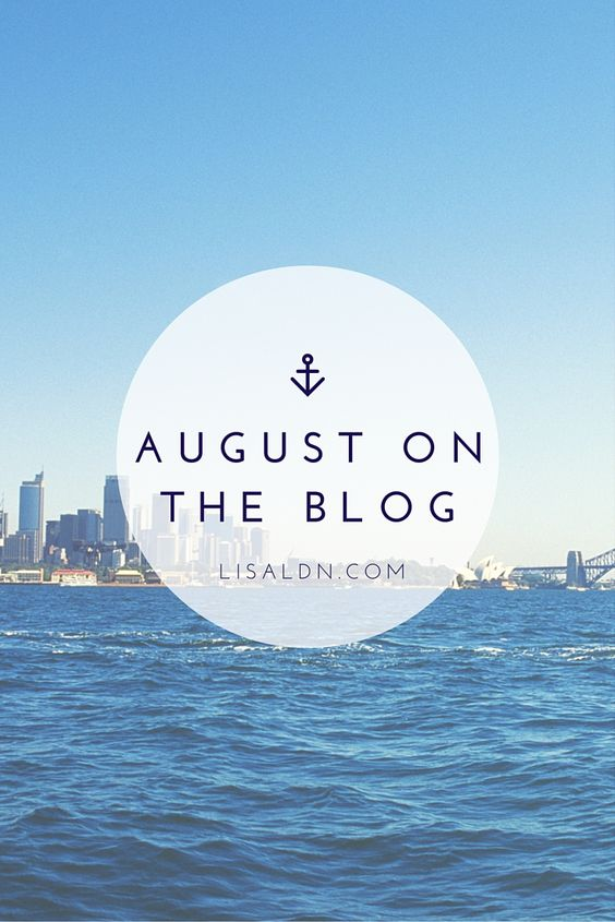August monthly recap on LisaLDN.com