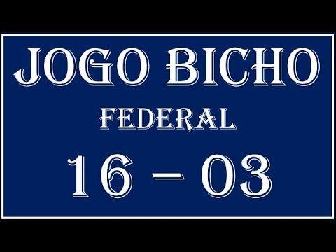 Palpites Jogo Bicho Loteria Federal Hoje 16 03 Todos Os