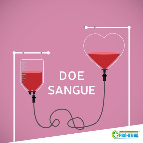 Dia mundial do Doador de sangue  O amor que você doa volta para você <3 #DoeSangue #ProAtiva