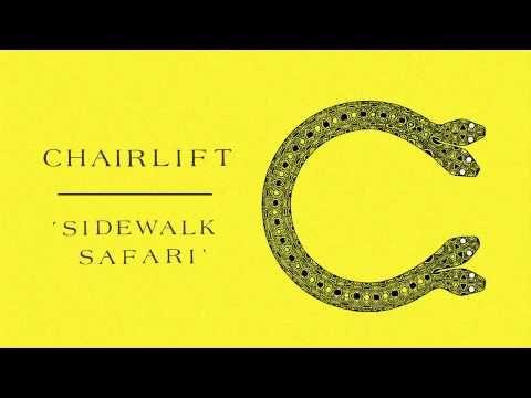 "Chairlift ""Sidewalk Safari"""