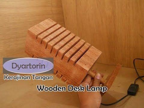 Cara Pembuatan Lampu Hias Meja Dari Kayu Bekas Kreasi Unik