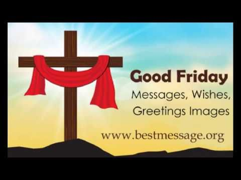 Good Friday Messages Good Friday Wishes Whatsapp Status Video Good Friday Message Friday Messages Friday Wishes