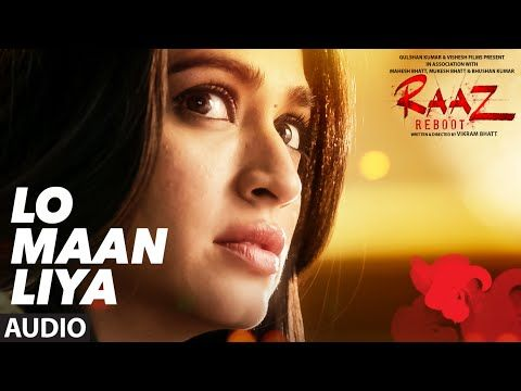 5 Lo Maan Liya Full Audio Raaz Reboot Arijit Singh Emraan Hashmi Kriti Kharbanda Gaurav Arora Youtube Bollywood Music Videos Audio Songs Songs