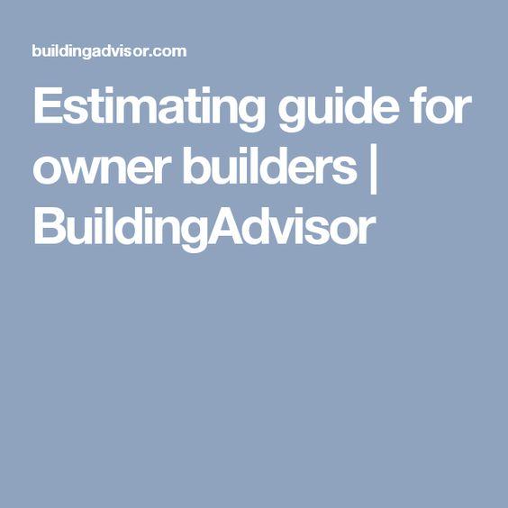 Estimating guide for owner builders | BuildingAdvisor