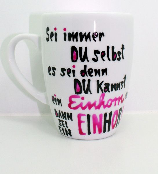 einhorn spruchtasse lustige einhorn spruch tasse von lovely cups auf tassen. Black Bedroom Furniture Sets. Home Design Ideas