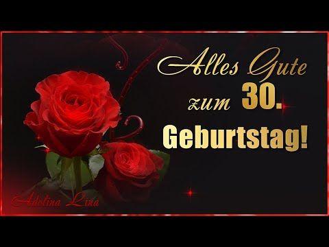 Alles Gute Zum 30 Geburtstag Geburtstagsgrusse Youtube