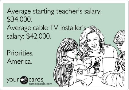 and this is what bugs me the most...: Teacher Funnies, Really Funny, Seriously Teacher, Teacher Humor Ecards, Ecards Funny Teacher, Funny Stuff, Teaching Ecards Humor, Priorities America, Teacher Ecards