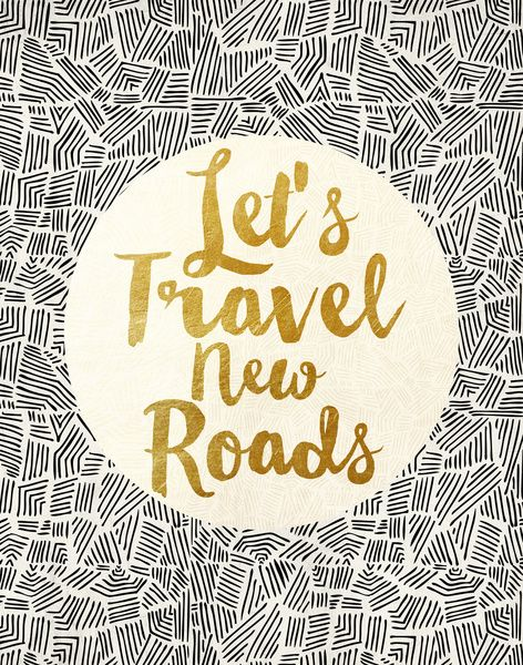 Let's Travel New Roads - Pom Graphic Design, via Society6