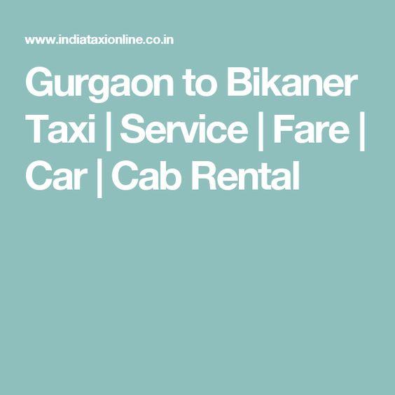Gurgaon to Bikaner Taxi | Service | Fare | Car | Cab Rental