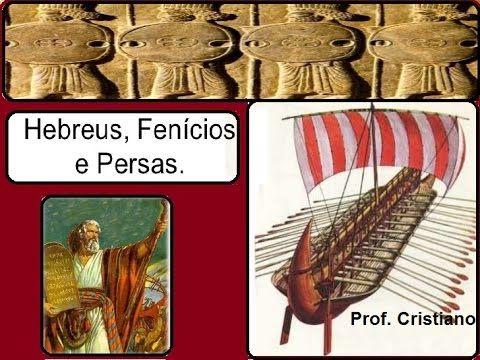 Resumo Da Historia Dos Hebreus Fenicios E Persas Youtube