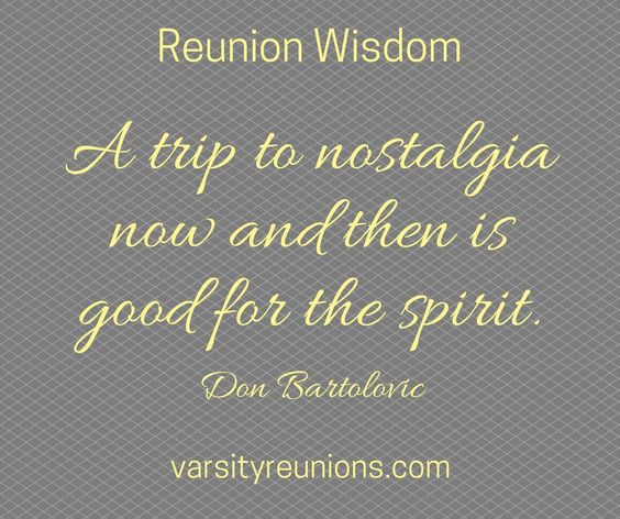 High school reunion wisdom quote by Don Bartolovic - from varsityreunions.com