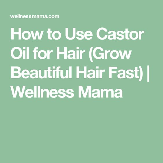 How to Use Castor Oil for Hair (Grow Beautiful Hair Fast) | Wellness Mama