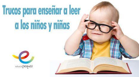 Trucos para enseñar a leer a los niños y niñas - Educapeques | Recull diari | Scoop.it