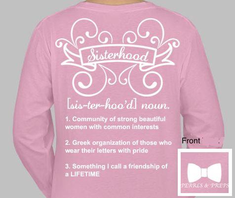 Such a cute Sisterhood shirt @Sarah Walsh our sorority needs these!