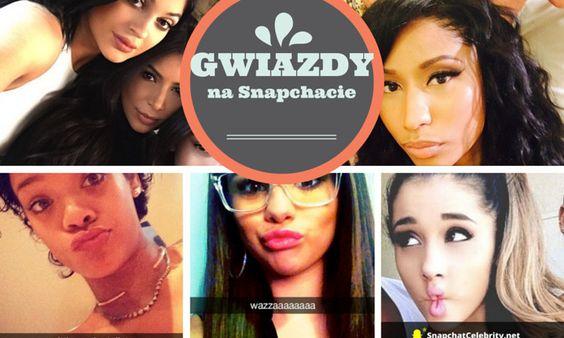 Snapchat gwiazd: Snapchaty największych gwiazd!