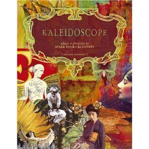 Kaleidoscope: Ideas & Projects to Spark Your Creativity by Suzanne Simanaitis