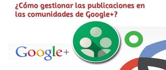 Gestión de las publicaciones de tu blog en comunidades de Google+ http://blgs.co/l9kTi7