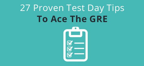 27 Proven Test Day Tips To Ace The GRE - CrunchPrep GRE