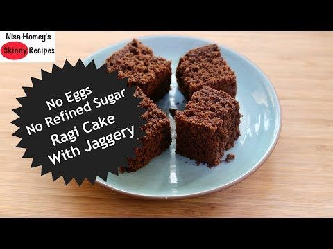 Eggless Soft Ragi Cake Recipe How To Make Chocolate Ragi Millet Cake With Jaggery Skinny Recipes Healthy Cake Recipes Almond Meal Cookies Almond Recipes