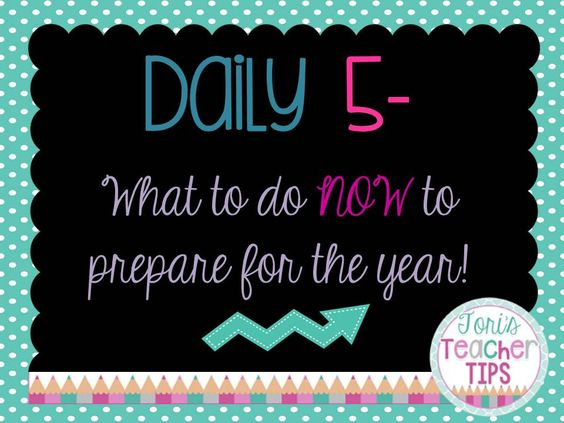 Tori's Teacher Tips: Daily 5~ What to do NOW to prepare for the year