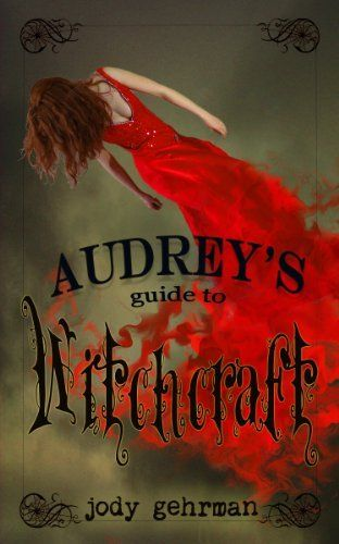Audrey's Guide to Witchcraft (YA Paranormal Romance) by Jody Gehrman, http://www.amazon.com/dp/B008G7L6TS/ref=cm_sw_r_pi_dp_543Fqb0992NYJ