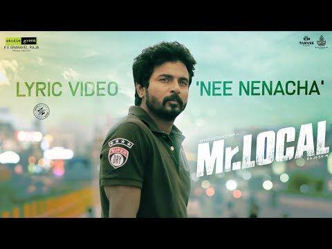 Mr Local Nee Nenacha Song Lyric Video Sivakarthikeyan Nayanthara Hiphop Tamizha M Rajesh Youtube Songs Songs Website Comedy Films