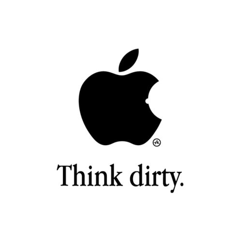 Think dirty.