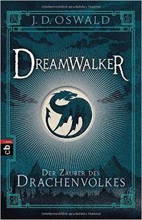 Sometimes It's Wonderland.: [Rezension] J. D. Oswald - Dreamwalker, Der Zauber...