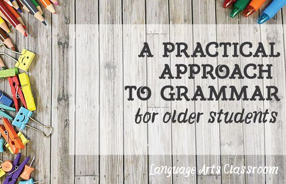 A practical approach to grammar - how can ELA teachers implement grammar in middle and high school? Some ideas.