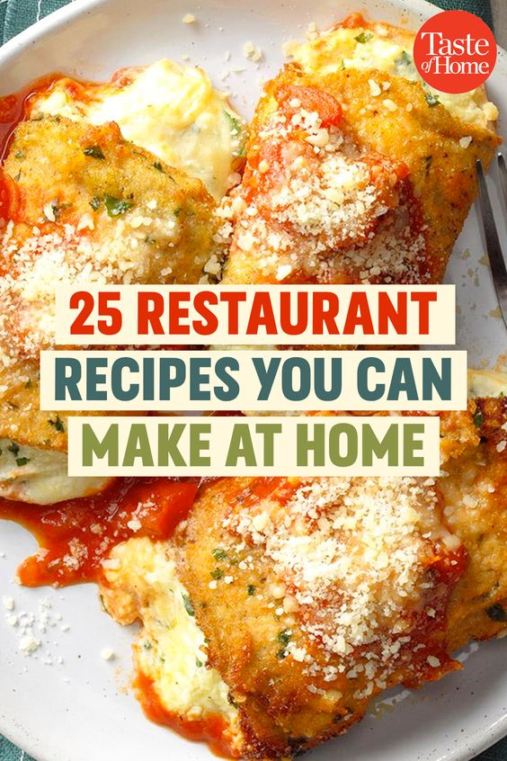 25 Restaurant Recipes You Can Make at Home (No Tip Required!)