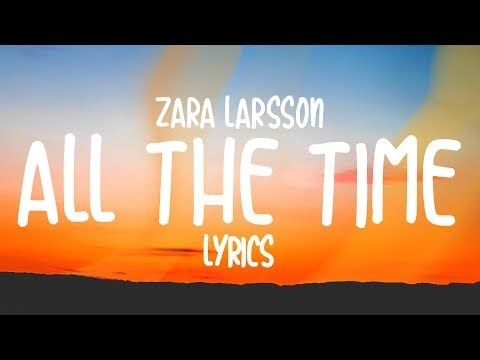 All the time zara larsson