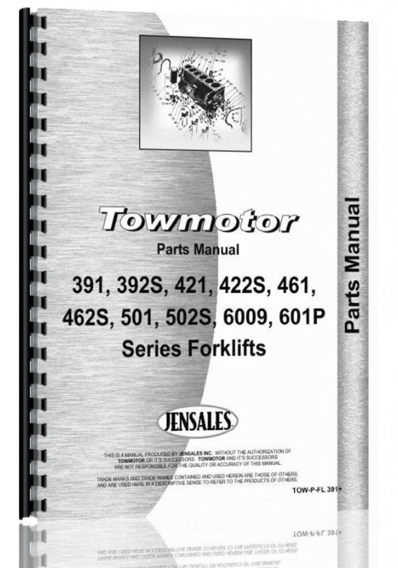 Towmotor 391 392S 421 22S 461 462S 501 502P 502S 600P 601P Forklift Parts Manual