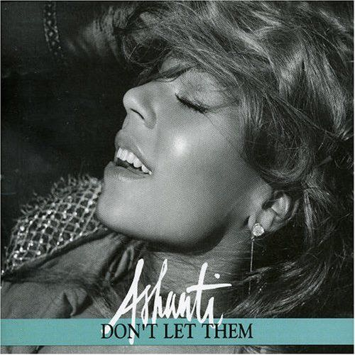 Ashanti – Don't Let Them acapella
