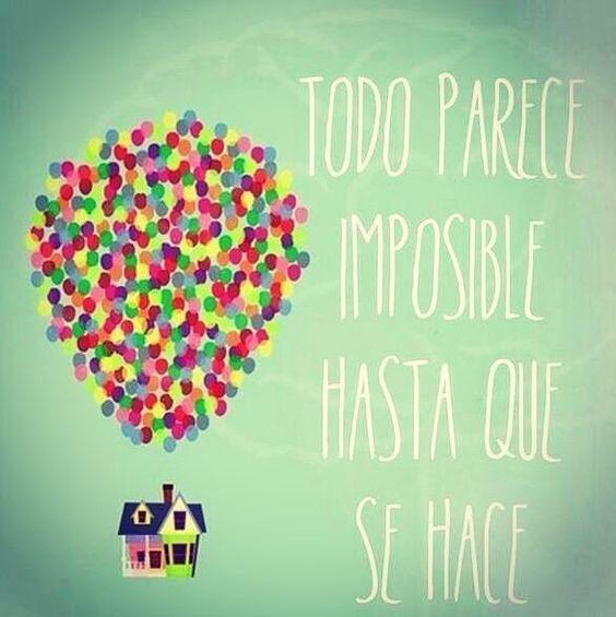 Todo parece imposible hasta que se hace.  #IdeasMotivacionales #MotivaciónInterna