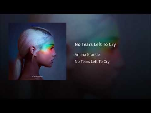 Ariana Grande No Tears Left To Cry Audio Cry Youtube