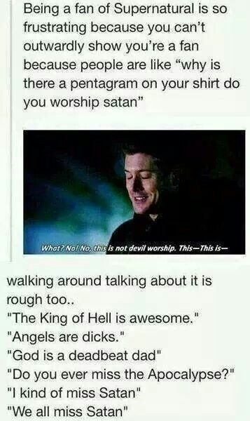 Yep, so hard to show your show loyalty without being labled a satanist / Supernatural