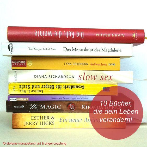 10 Bücher, die dein Leben verändern: www.stefanie-marquetant.de/2014/02/20/10-b%C3%BCcher-die-dein-leben-ver%C3%A4ndern/