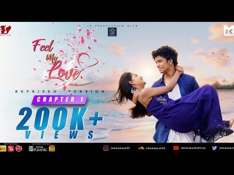 Feel My Love Reprised Version Chapter 1 Mk Mukesh Moni Gopal Sailendra Subhra Odia Romantic 2020 Youtube In 2020 Romantic Songs Feelings My Love