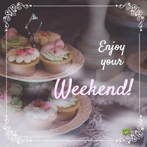 Enjoy your Weekend!:
