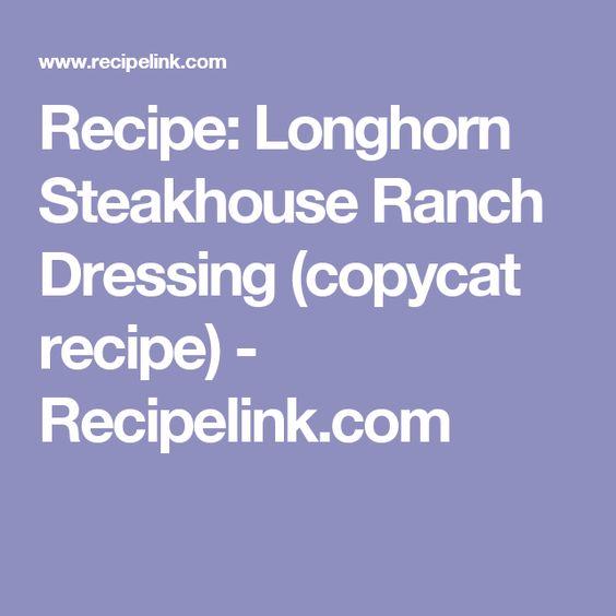 Recipe: Longhorn Steakhouse Ranch Dressing (copycat recipe) - Recipelink.com