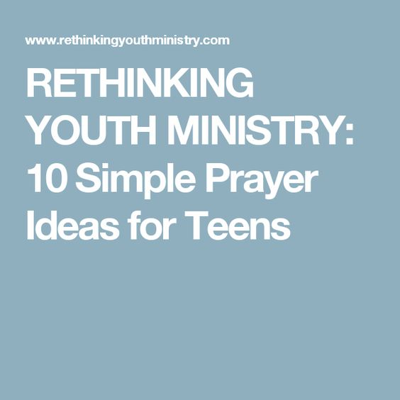 RETHINKING YOUTH MINISTRY: 10 Simple Prayer Ideas for ...