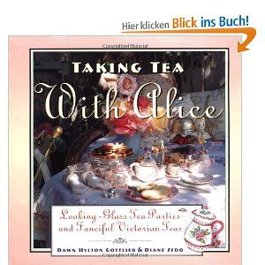 Taking Tea with Alice: Looking-Glass Tea Parties and Fanciful Victorian Teas