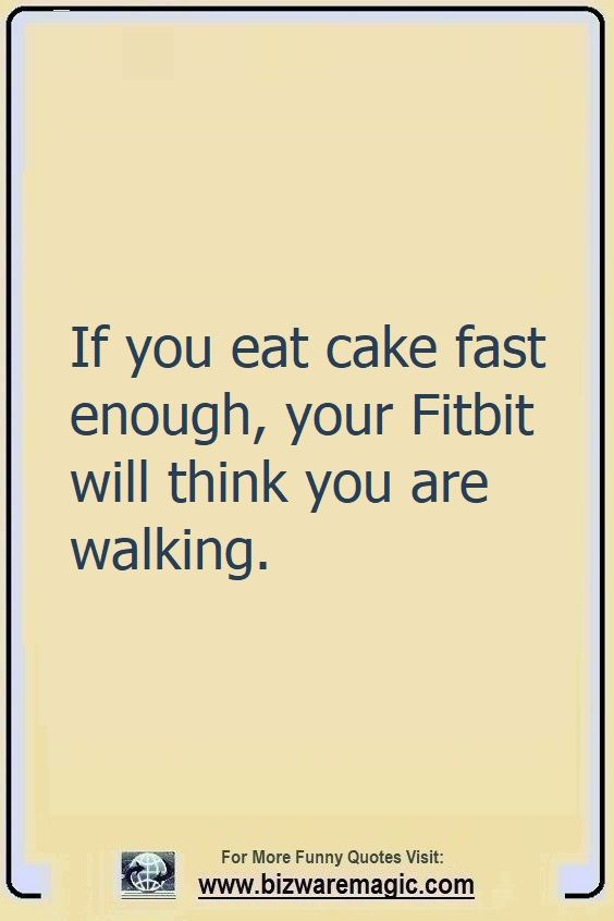 Top 14 Funny Quotes From Bizwaremagic In 2020 Funny Quotes Cake Quotes Funny Quotes