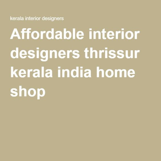 Affordable Interior Designers Thrissur Kerala India Home Shop